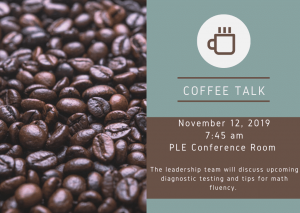 PLE coffee talk at 7:45 on November 12, 2019