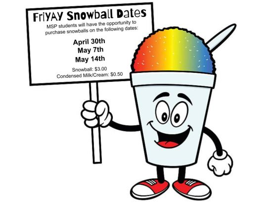 MSP students may purchase snowballs on the FriYAY Snowball Days